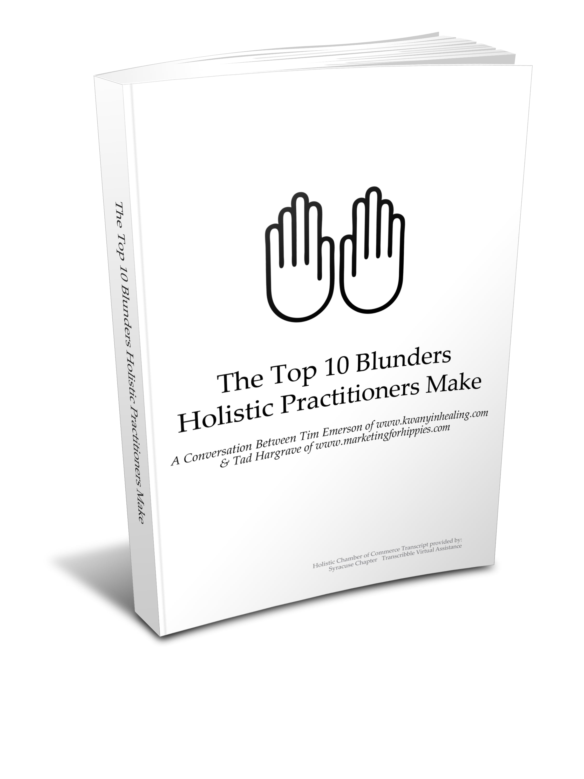 The Top Ten Blunders Holistic Practitioners & Life Coaches Make