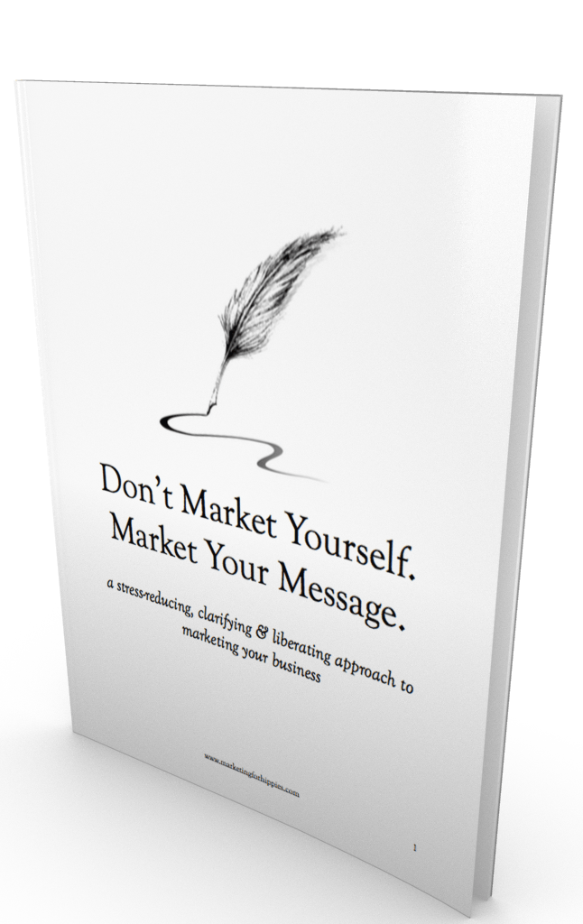 Don't Market Yourself: Market Your Message