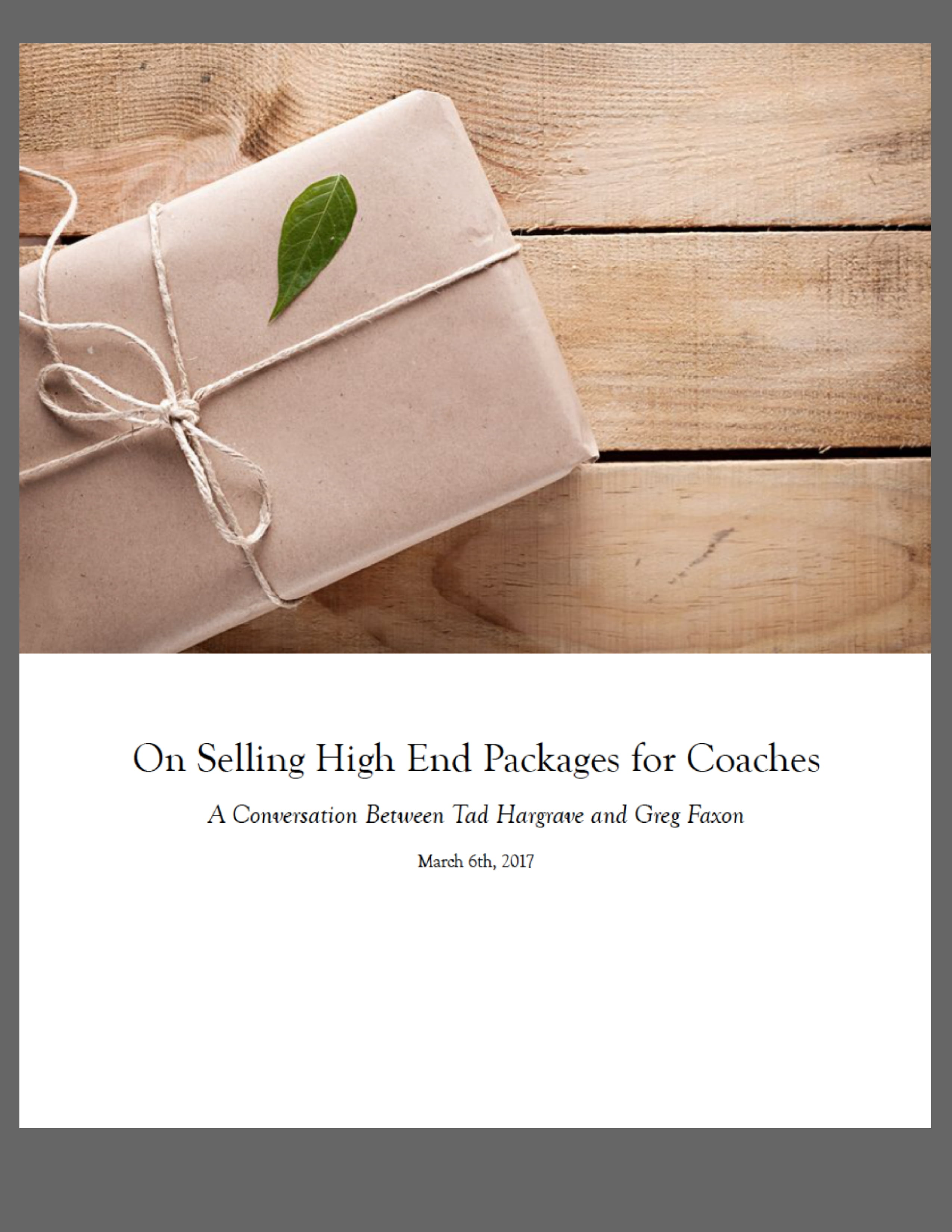 On Selling High End Packages for Coaches: A Conversation Between Tad Hargrave and Greg Faxon