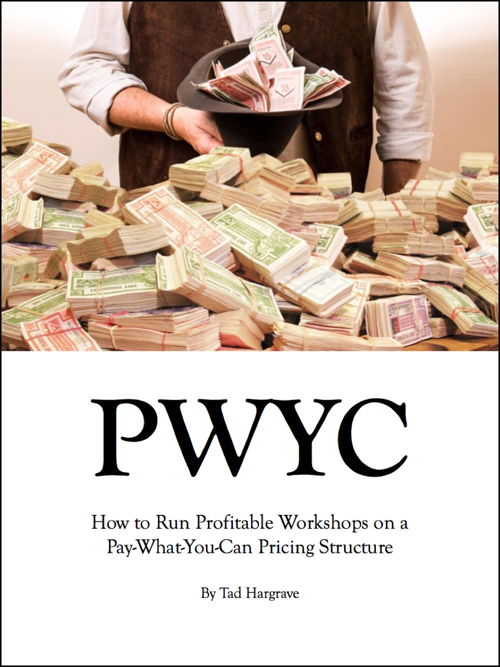 PWYC: How to Run Profitable Workshops on a Pay-What-You-Can Pricing Structure