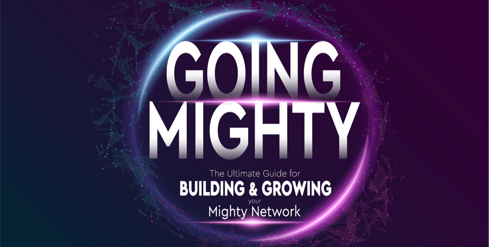 Teleseminar with Guest Host Bradley Morris: Going Mighty: Building and Growing Online Community and Memberships